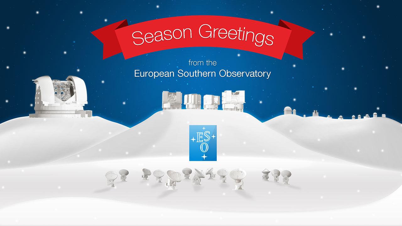 Die Europäische Südsternwarte wünscht Frohe Weihnachten und ein ...