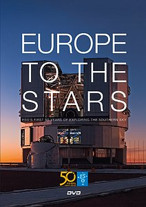 "Cover of the DVD ""Europe to the Stars — ESO's first 50 years of exploring the southern sky"""