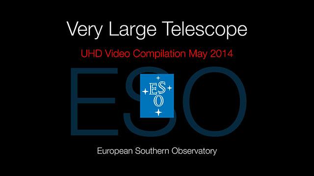 Very Large Telescope UHD-Video-Zusammenstellung