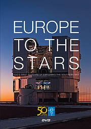 "Cover des Films ""Europe to the Stars - ESO's first 50 years of exploring the southern sky"""