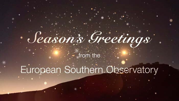 Season's Greetings from the European Southern Observatory!