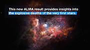 ESOcast 99 Light: ALMA Sheds Light on the First Stars (4K UHD)