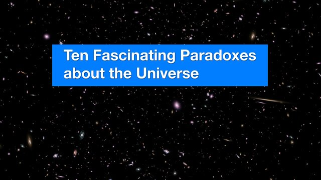 ESOcast 222: Zehn faszinierende Paradoxa über das Universum